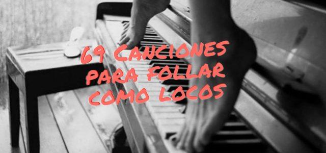69 Canciones para follar como locos