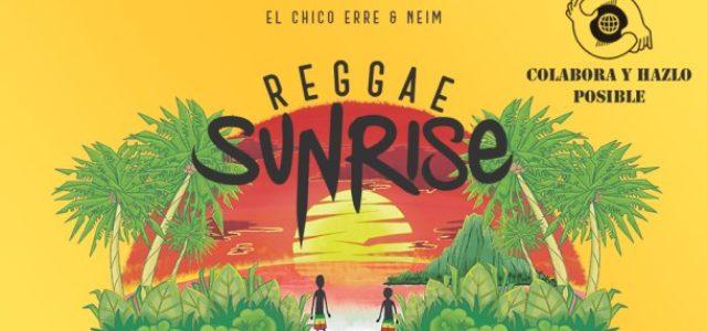 """Todo lo que necesitas es """"Reggae Sunrise"""" – El Chico Erre y Neim [Entrevista]"""