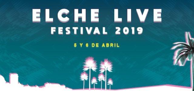 Elche Live Music Festival 2019 ¿Conoces a los artistas y como suenan?