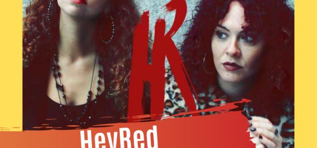 Hey Red – Hermanas, Peligrosas o Pelirrojas [Entrevista]